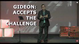 Gideon: Accepts the Challenge