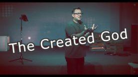 The Created God