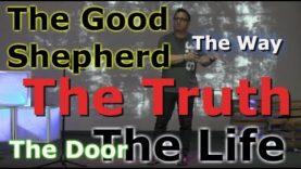 The Good Shepherd, The Door, The Way, The Truth, The Life