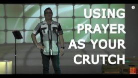 Using Prayer As Your Crutch