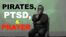 Pirates, PTSD, & Prayer
