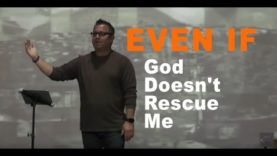 Even if God Doesn't Rescue Me