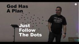 God has a plan, just follow the dots