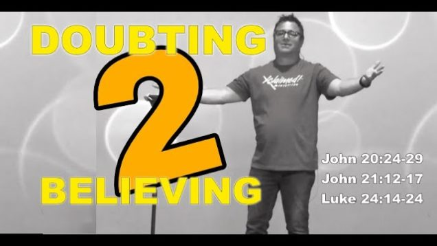 Doubting to Believing
