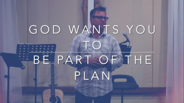 God Wants You To Be Part of the Plan